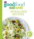 Good Food Eat Well: Spiralizer Recipes - Book