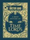 Doctor Who: A Brief History of Time Lords - Book