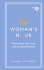 Woman's Hour: Words from Wise, Witty and Wonderful Women - Book