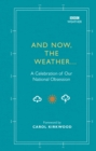 And Now, The Weather... : A celebration of our national obsession - Book