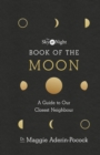 The Sky at Night: Book of the Moon - A Guide to Our Closest Neighbour - Book