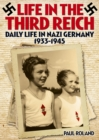 Life in the Third Reich Daily Life in Nazi Germany 1933-1945 - Book