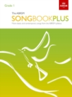 The ABRSM Songbook Plus, Grade 1 : More classic and contemporary songs from the ABRSM syllabus - Book