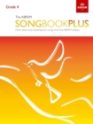 The ABRSM Songbook Plus, Grade 4 : More classic and contemporary songs from the ABRSM syllabus - Book