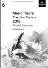 Music Theory Practice Papers 2018 Model Answers, ABRSM Grade 6 - Book