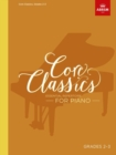 Core Classics, Grades 2-3 : Essential repertoire for piano - Book
