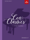 Core Classics, Grades 6-7 : Essential repertoire for piano - Book