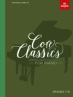 Core Classics, Grades 7-8 : Essential repertoire for piano - Book