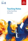 Teaching Notes on Piano Exam Pieces 2021 & 2022, ABRSM Grades In-8 - Book