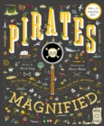 Pirates Magnified : With a 3x Magnifying Glass - Book