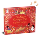 The Story Orchestra: The Nutcracker : Press the Note to Hear Tchaikovsky's Music - Book