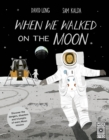 When We Walked on the Moon - Book