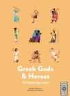40 Inspiring Icons: Greek Gods and Heroes : Meet 40 mythical immortals - Book