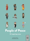 40 Inspiring Icons: People of Peace : Meet 40 amazing activists - Book