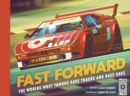 Fast Forward : The world's most famous race tracks and race cars - Book