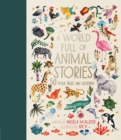 A World Full of Animal Stories : 50 favourite animal folk tales, myths and legends - eBook