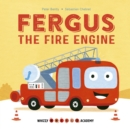 Whizzy Wheels Academy: Fergus the Fire Engine - Book