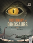 Dictionary of Dinosaurs : an illustrated A to Z of every dinosaur ever discovered - Book