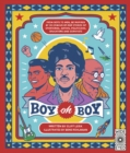 Boy oh Boy : From boys to men, be inspired by 30 coming-of-age stories of sportsmen, artists, politicians, educators and scientists - Book