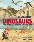 In Search Of Dinosaurs : Find the Fossils: Identify the Dinosaurs - Book