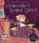 Cinderella's Ballet Shoes : A Story about Kindness - Book