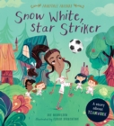 Snow White, Star Striker : A Story about Teamwork - Book