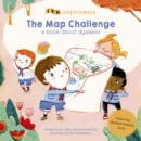 The Map Challenge : A Book about Dyslexia - Book