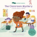 The Classroom Mystery : A Book about ADHD - Book