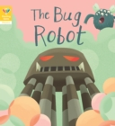 Reading Gems Phonics: The Bug Robot (Book 4) - Book