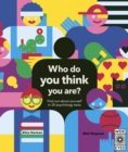 Who Do You Think You Are? : 20 psychology tests to explore your growing mind - Book