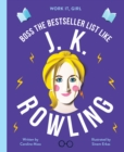 Work It, Girl: J. K. Rowling : Boss the bestseller list like - Book