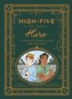 High-Five to the Hero : 15 favourite fairytales retold with boy power - Book