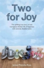 Two for Joy : The Uplifting Story of One Courageous Family - Book