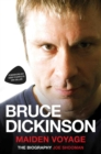 Bruce Dickinson : Maiden Voyage: The Biography - Book