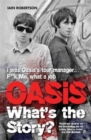 Oasis : What's the Story - Book