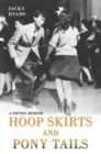 Hoop Skirts and Ponytails : A Fifties Memoir - Book