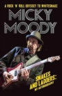 Micky Moody : Snakes and Ladders: My Autobiography - Book