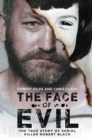 The Face of Evil : The True Story of the Serial Killer, Robert Black - Book