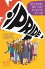 Pride : The Inspiring True Story Behind the Hit Film - Book