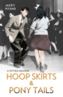 Hoop Skirts and Ponytails - A Fifties Memoir - eBook