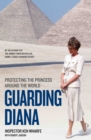 Guarding Diana : Protecting the Princess Around the World - Book