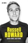 Russell Howard: The Good News, Bad News - The Biography : The Biography - Book