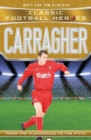 Carragher (Classic Football Heroes) - Collect Them All! - Book