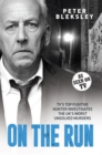 On the Run - TV's Top Fugitive Hunter Investigates the UK's Worst Unsolved Murders - Book