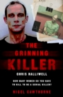 The Grinning Killer: Chris Halliwell - How Many Women Do You Have to Kill to Be a Serial Killer? - Book