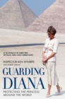 Guarding Diana - Protecting The Princess Around the World - eBook
