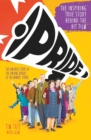 Pride: The Unlikely Story of the True Heroes of the Miners' Strike - eBook