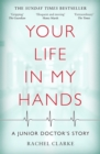 Your Life In My Hands : A Junior Doctor's Story - Book