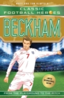 Beckham (Classic Football Heroes - Limited International Edition) - Book