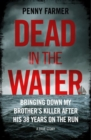 Dead in the Water : The book that inspired the successful BBC podcast Paradise - Book